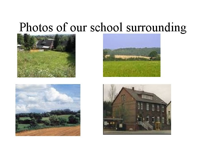 Photos of our school surrounding