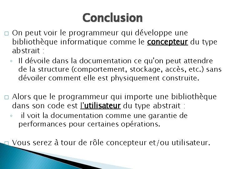 Conclusion � � � On peut voir le programmeur qui développe une bibliothèque informatique