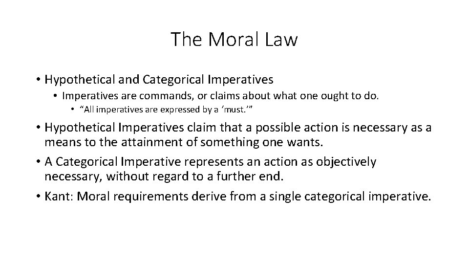 The Moral Law • Hypothetical and Categorical Imperatives • Imperatives are commands, or claims