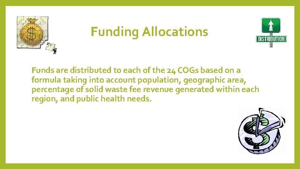 Funding Allocations Funds are distributed to each of the 24 COGs based on a