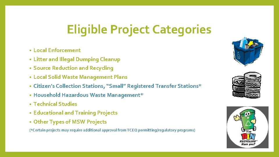 Eligible Project Categories • Local Enforcement • Litter and Illegal Dumping Cleanup • Source