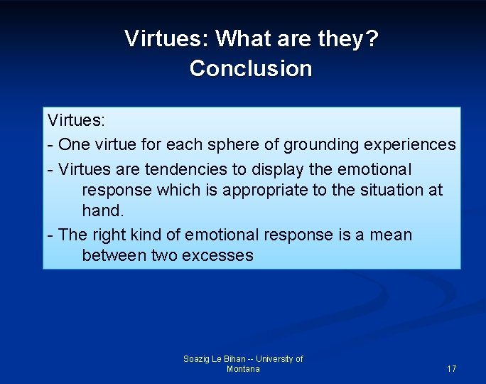 Virtues: What are they? Conclusion Virtues: - One virtue for each sphere of grounding
