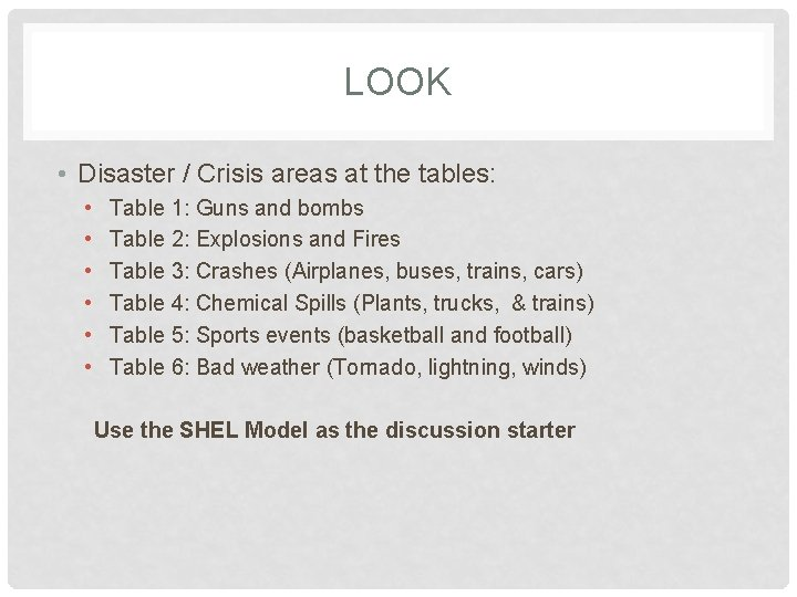LOOK • Disaster / Crisis areas at the tables: • • • Table 1: