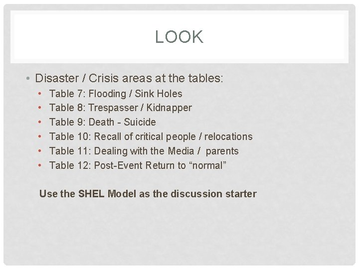 LOOK • Disaster / Crisis areas at the tables: • • • Table 7: