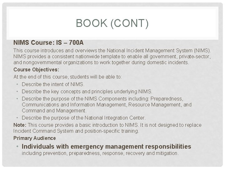 BOOK (CONT) NIMS Course: IS – 700 A This course introduces and overviews the