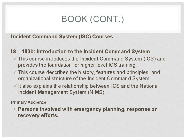 BOOK (CONT. ) Incident Command System (ISC) Courses IS – 100 b: Introduction to
