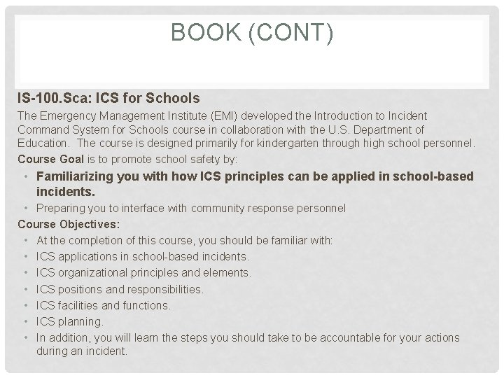 BOOK (CONT) IS-100. Sca: ICS for Schools The Emergency Management Institute (EMI) developed the