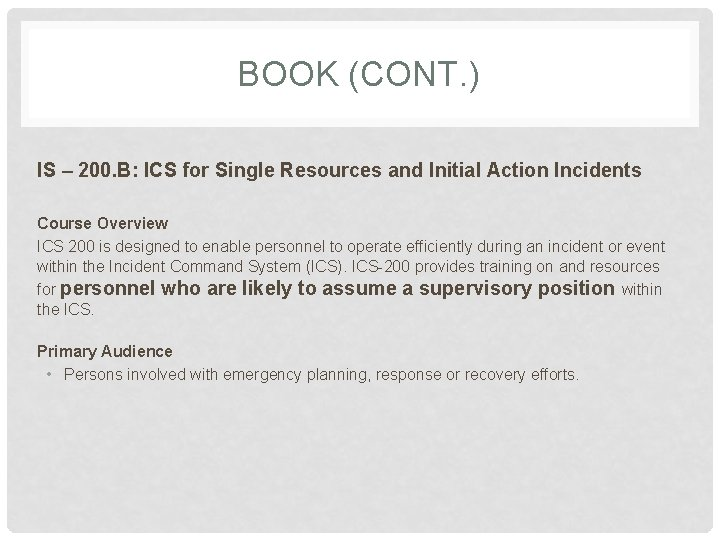 BOOK (CONT. ) IS – 200. B: ICS for Single Resources and Initial Action