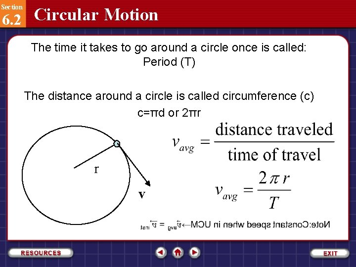 Section 6. 2 Circular Motion The time it takes to go around a circle