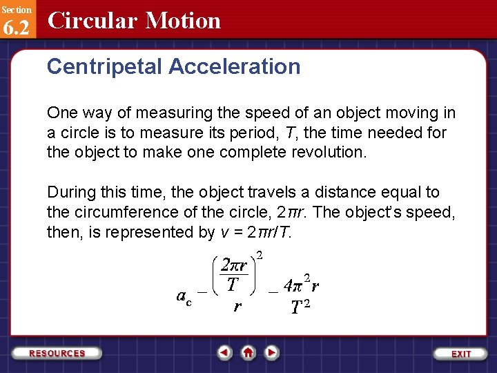 Section 6. 2 Circular Motion Centripetal Acceleration One way of measuring the speed of