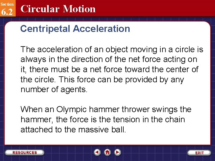 Section 6. 2 Circular Motion Centripetal Acceleration The acceleration of an object moving in