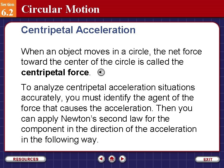 Section 6. 2 Circular Motion Centripetal Acceleration When an object moves in a circle,