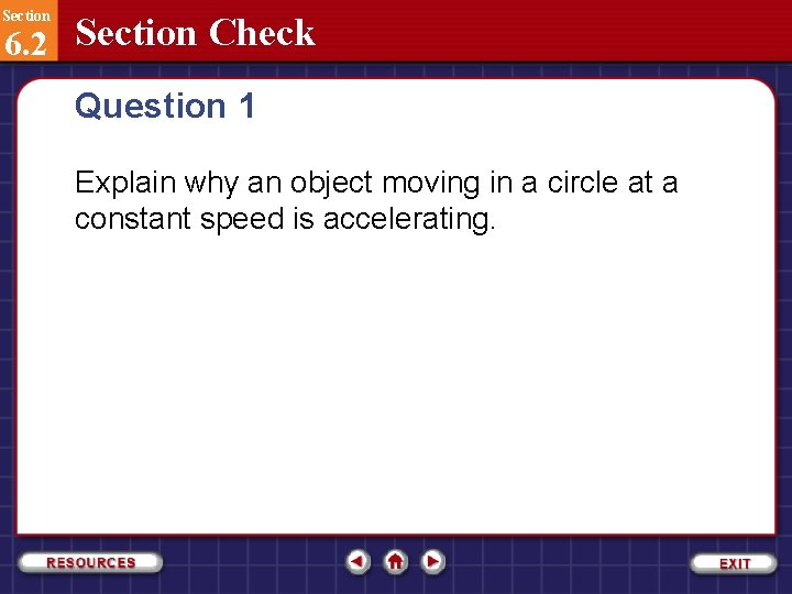Section 6. 2 Section Check Question 1 Explain why an object moving in a