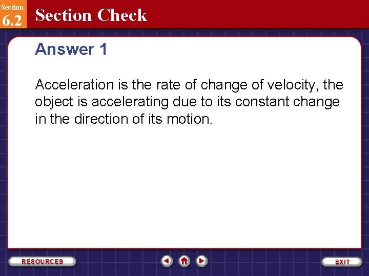 Section 6. 2 Section Check Answer 1 Acceleration is the rate of change of