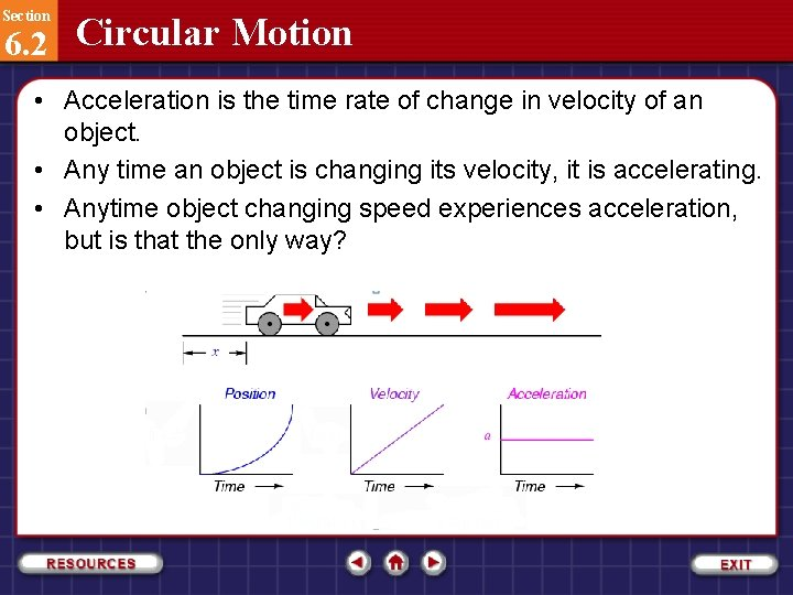 Section 6. 2 Circular Motion • Acceleration is the time rate of change in