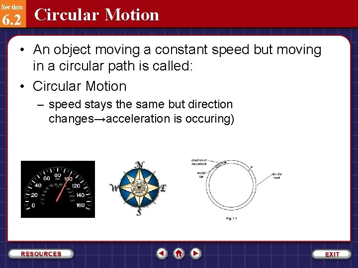 Section 6. 2 Circular Motion • An object moving a constant speed but moving