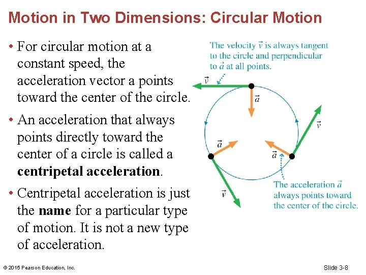 Motion in Two Dimensions: Circular Motion • For circular motion at a constant speed,
