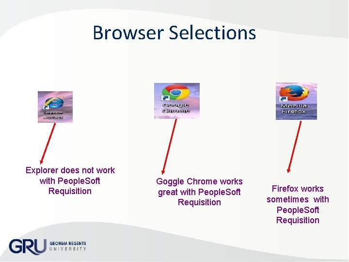 Browser Selections Explorer does not work with People. Soft Requisition Goggle Chrome works great
