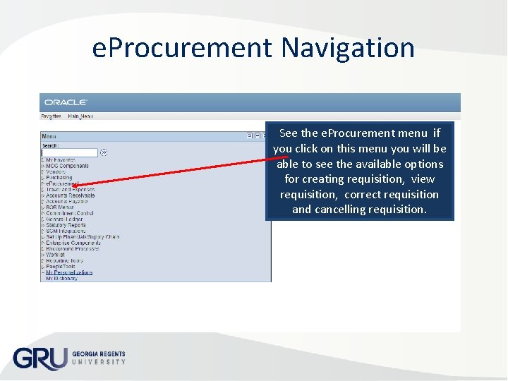 e. Procurement Navigation See the e. Procurement menu if you click on this menu