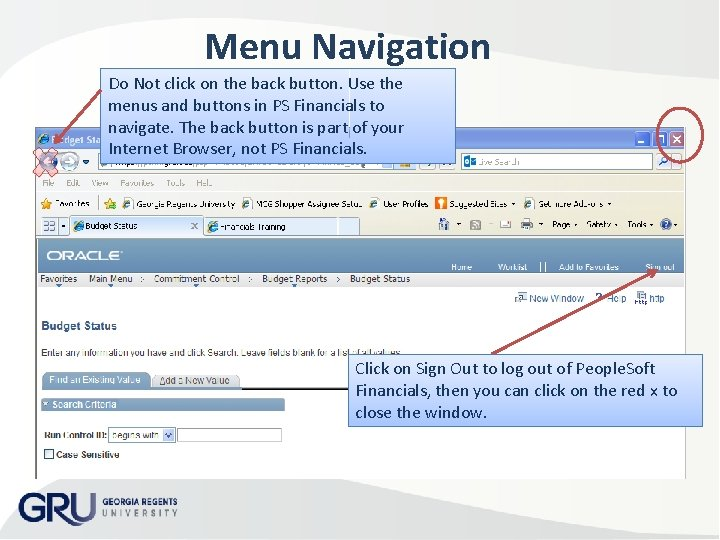 Menu Navigation Do Not click on the back button. Use the menus and buttons