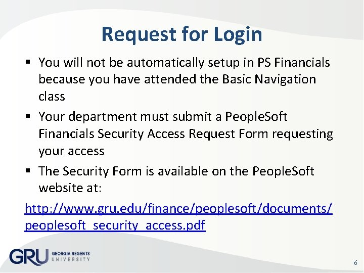 Request for Login You will not be automatically setup in PS Financials because you