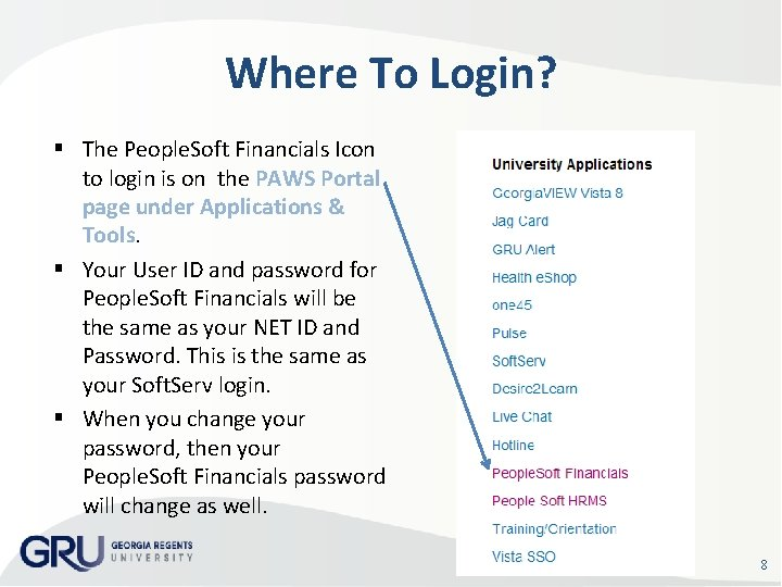 Where To Login? The People. Soft Financials Icon to login is on the PAWS