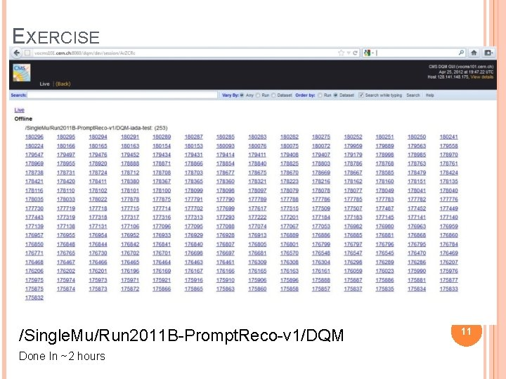 EXERCISE /Single. Mu/Run 2011 B-Prompt. Reco-v 1/DQM Done In ~2 hours 11