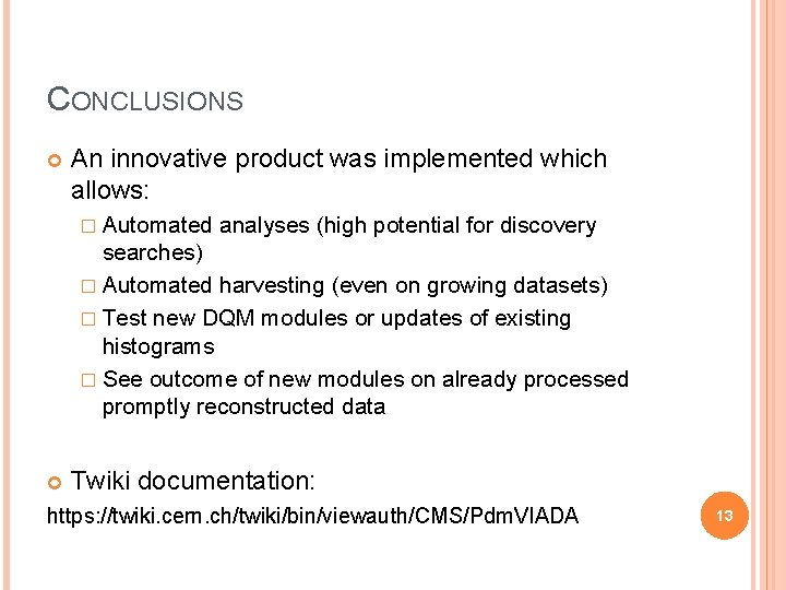 CONCLUSIONS An innovative product was implemented which allows: � Automated analyses (high potential for