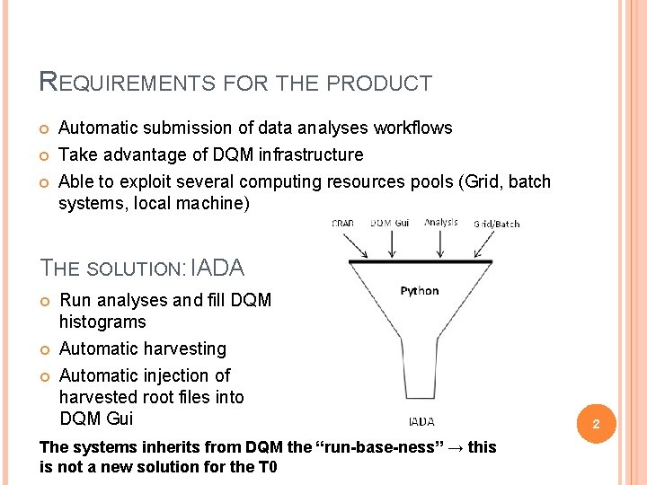 REQUIREMENTS FOR THE PRODUCT Automatic submission of data analyses workflows Take advantage of DQM