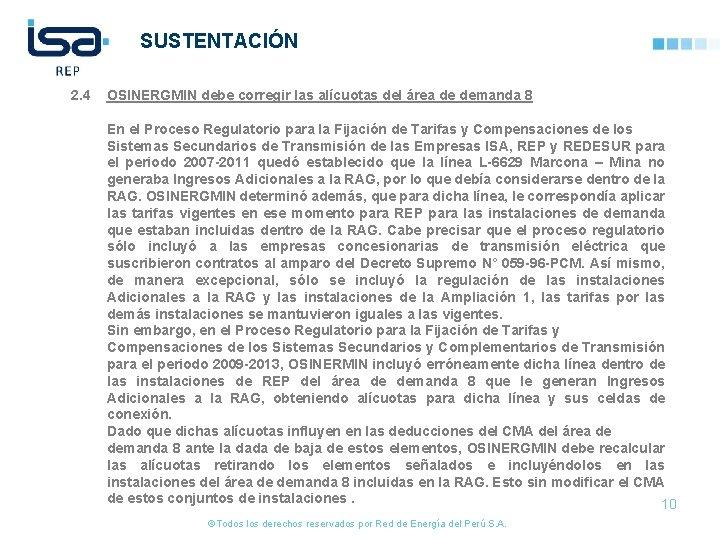 SUSTENTACIÓN 2. 4 OSINERGMIN debe corregir las alícuotas del área de demanda 8 En