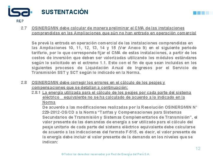 SUSTENTACIÓN 2. 7 OSINERGMIN debe calcular de manera preliminar el CMA de las instalaciones