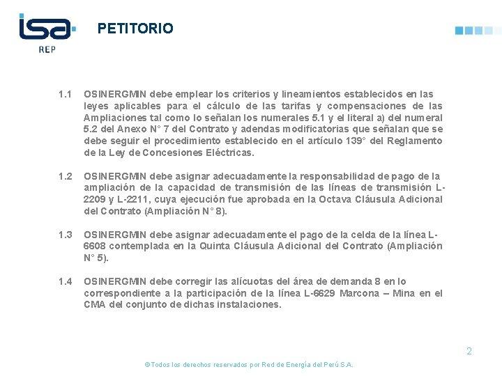 PETITORIO 1. 1 OSINERGMIN debe emplear los criterios y lineamientos establecidos en las leyes