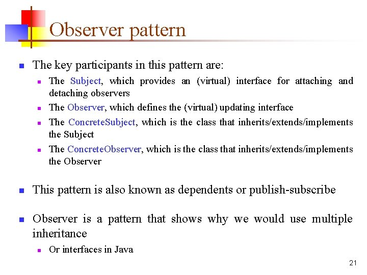 Observer pattern n The key participants in this pattern are: n n n The