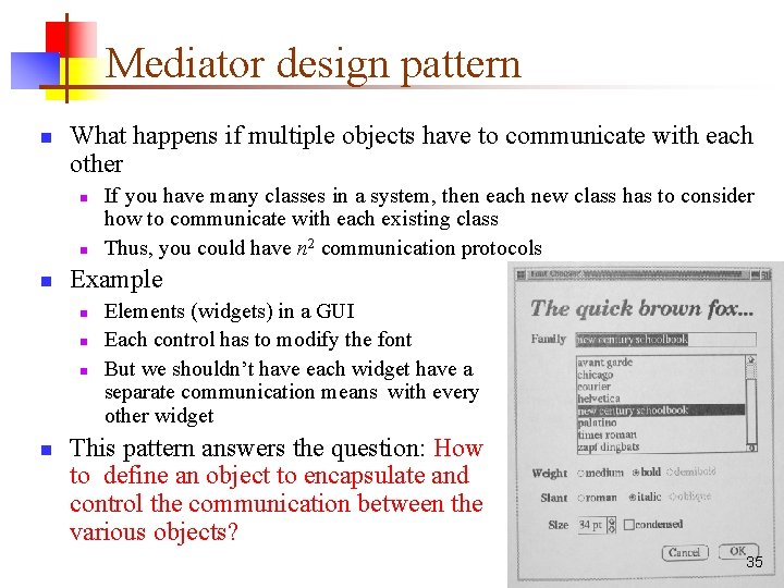 Mediator design pattern n What happens if multiple objects have to communicate with each