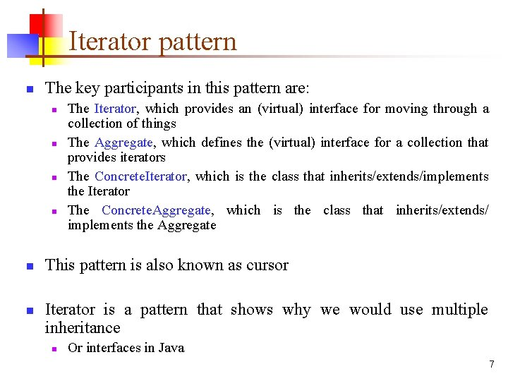 Iterator pattern n The key participants in this pattern are: n n n The