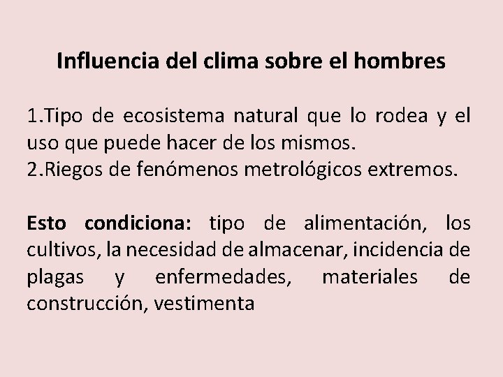 Influencia del clima sobre el hombres 1. Tipo de ecosistema natural que lo rodea