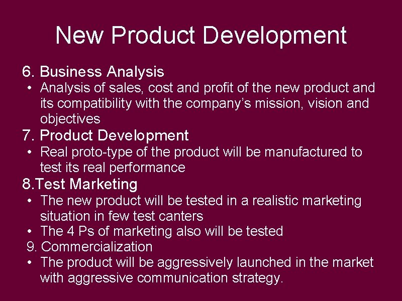 New Product Development 6. Business Analysis • Analysis of sales, cost and profit of