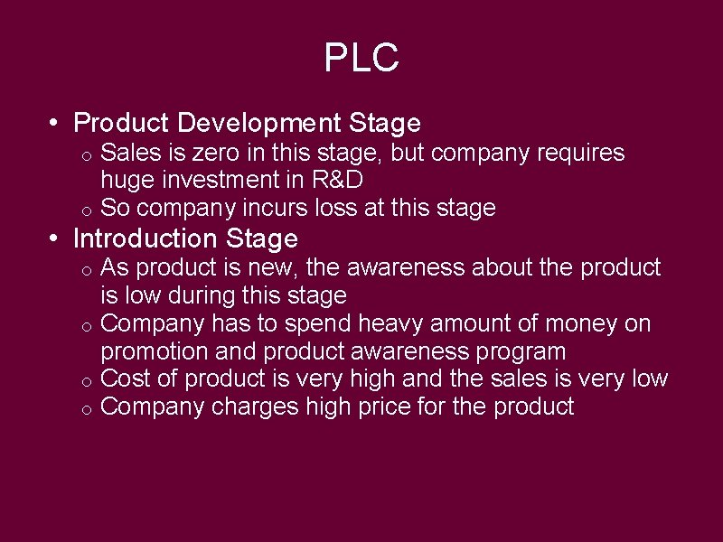 PLC • Product Development Stage Sales is zero in this stage, but company requires