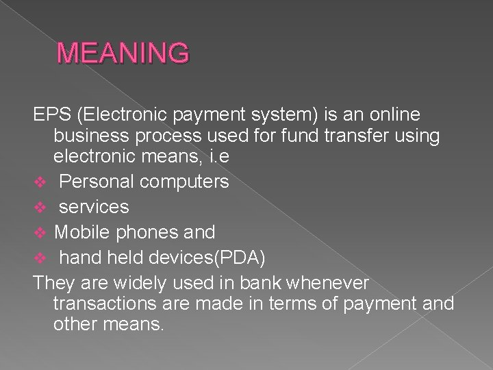 MEANING EPS (Electronic payment system) is an online business process used for fund transfer