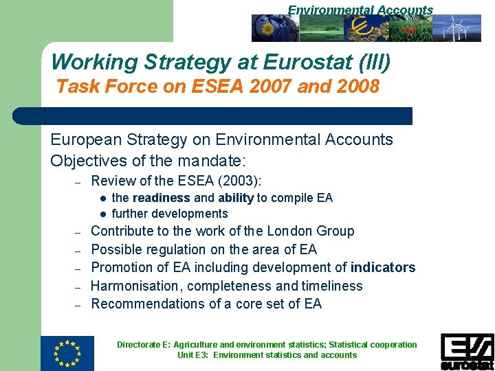 Environmental Accounts Working Strategy at Eurostat (III) Task Force on ESEA 2007 and 2008