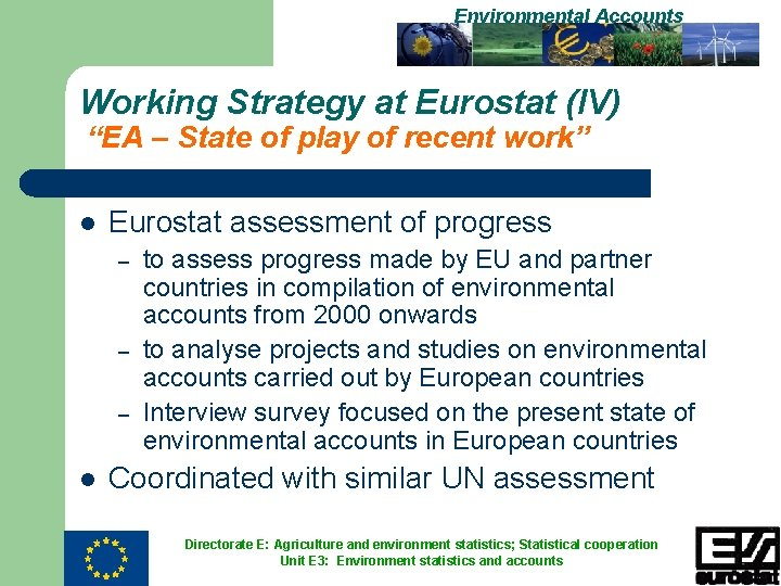 """Environmental Accounts Working Strategy at Eurostat (IV) """"EA – State of play of recent"""