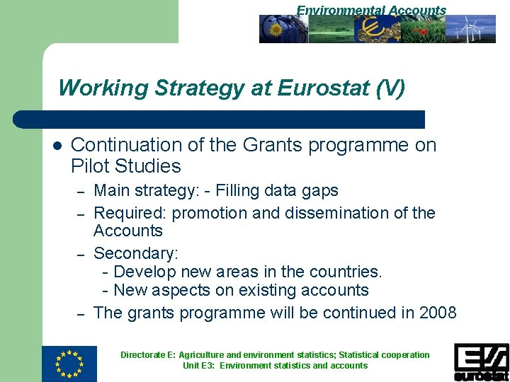 Environmental Accounts Working Strategy at Eurostat (V) l Continuation of the Grants programme on