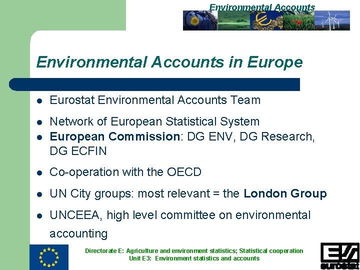 Environmental Accounts in Europe l Eurostat Environmental Accounts Team l l Network of European