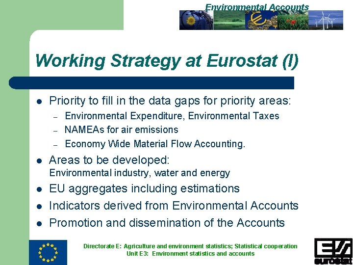 Environmental Accounts Working Strategy at Eurostat (I) l Priority to fill in the data