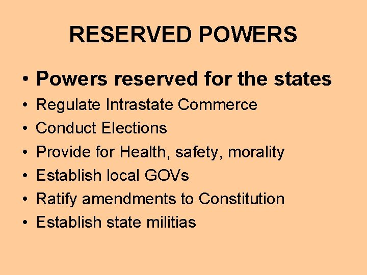 RESERVED POWERS • Powers reserved for the states • • • Regulate Intrastate Commerce