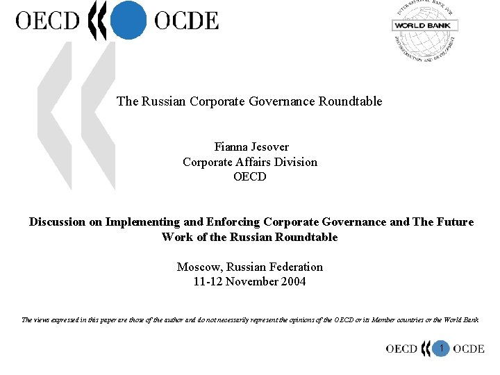 The Russian Corporate Governance Roundtable Fianna Jesover Corporate Affairs Division OECD Discussion on Implementing