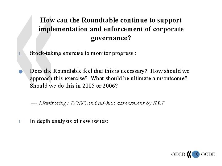 How can the Roundtable continue to support implementation and enforcement of corporate governance? 1.