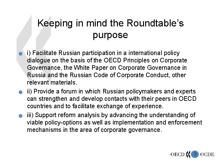 Keeping in mind the Roundtable's purpose n n n i) Facilitate Russian participation in