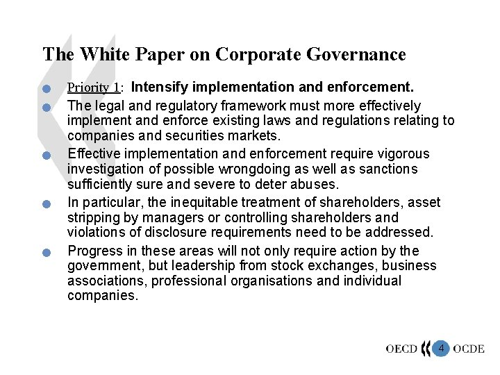 The White Paper on Corporate Governance n n n Priority 1: Intensify implementation and