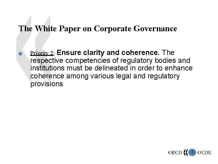 The White Paper on Corporate Governance n Priority 2: Ensure clarity and coherence. The